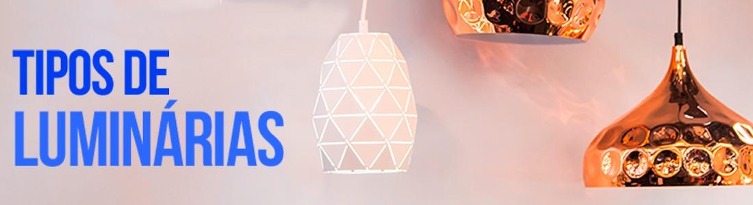 Tipos de Luminárias
